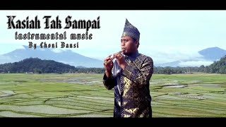 Kasiah Tak Sampai | Cover Bansi By Chonibansi