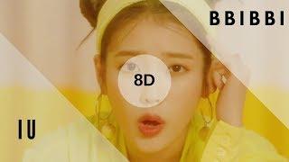 IU (아이유) - BBIBBI (삐삐) [8D USE HEADPHONES]