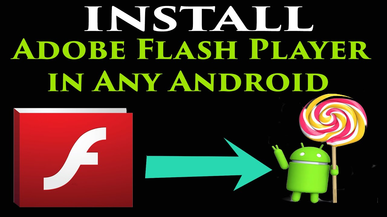 Phone Free Download Adobe Flash Player For Android Mobile Phone download and install adobe flash player in android ics jellybean kitkat lollipop