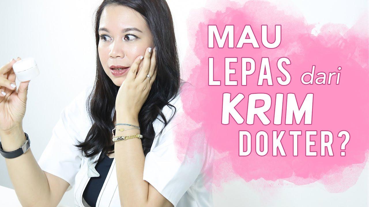 Cara Lepas Dari Krim Dokter Skincare 101 Youtube
