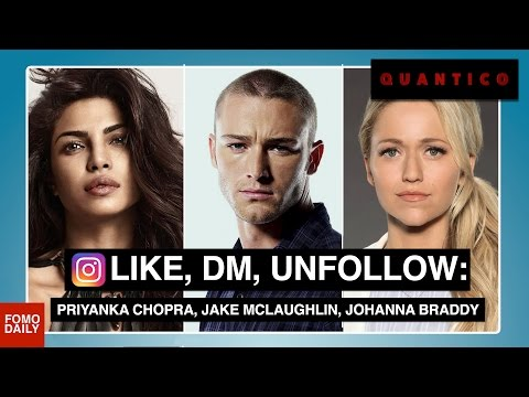 Like, DM, Unfollow: Priyanka Chopra, Jake McLaughlin, Johanna Braddy,