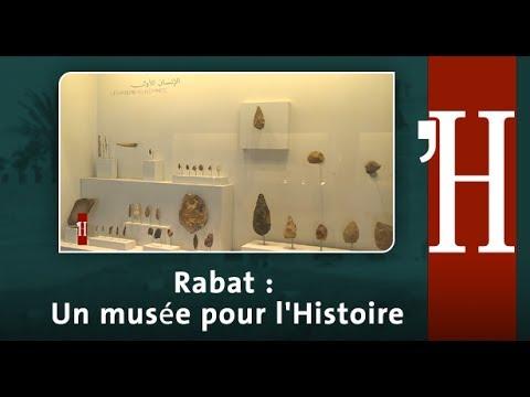 Au fil de l'histoire : Rabat  Un musée pour l Histoire