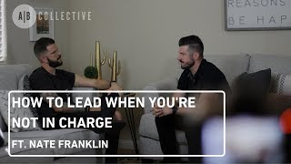 "AB Collective | Leadership: ""How to Lead When You're Not In Charge"""