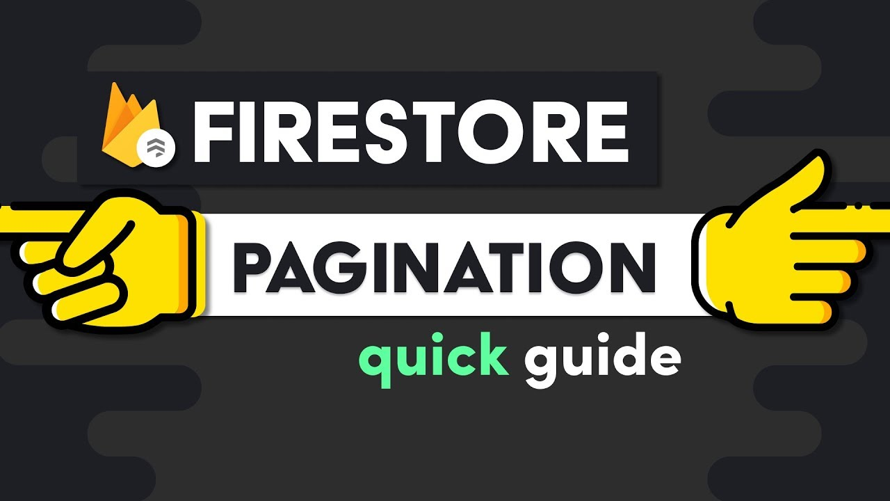 Firestore Pagination - It Just Got Easier