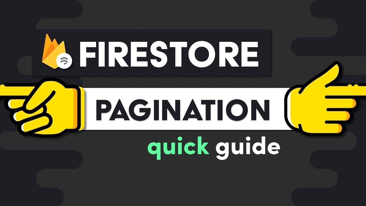 Firestore Pagination - It Just Got Easier