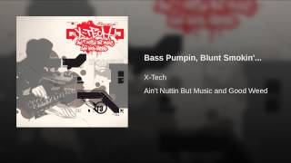 Bass Pumpin, Blunt Smokin