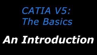 CATIA V5: The Basics - Tutorial 1 - An Introduction