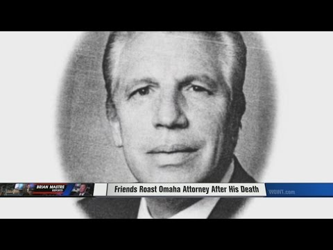 Friends Roast Omaha Attorney After His Death