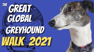 The Great Global Greyhound Walk 2021