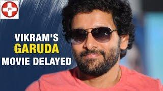 Vikram's Garuda will be delayed? Thiru | Latest Tamil Cinema News