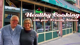 Parkers Of Downtown Seneca Falls .::. Healthy Cooking With Your Friendly Italians #49