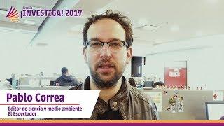 Premio Investiga 2017 / Invitación de Pablo Correa