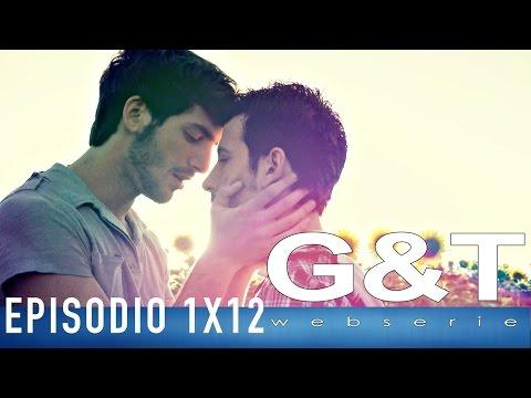 G&T webserie 1x12