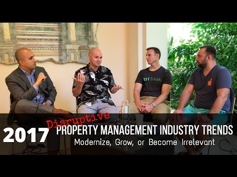 2017 Disruptive Property Management Industry Trends: Modernize, Grow, or Become Irrelevant