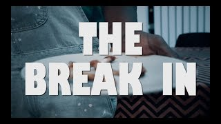 THE BREAK-IN (2018) | SHORT FILM
