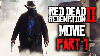 RED DEAD REDEMPTION 2 All Cutscenes (PART 1) Game Movie XBOX ONE X Enhanced
