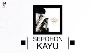 Ustad Jefri Al Buchori (Uje) - Sepohon Kayu |  Audio
