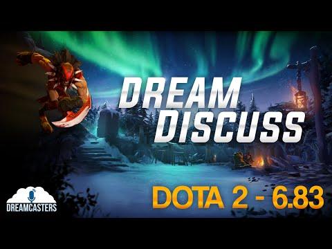 Dream Discuss - ชิทแชท DotA2 6.83 Patch [EP1]