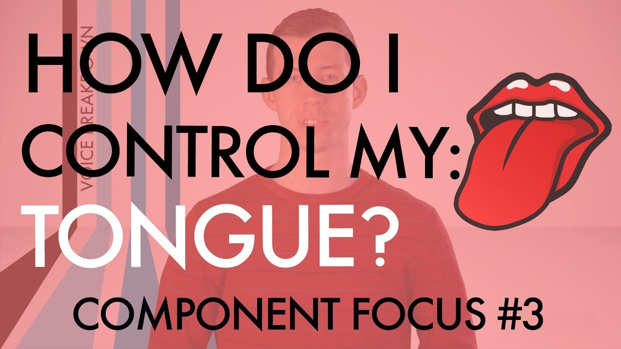 """Download Component Focus #3 - """"How Do I Control My Tongue?"""" - Voice Breakdown"""