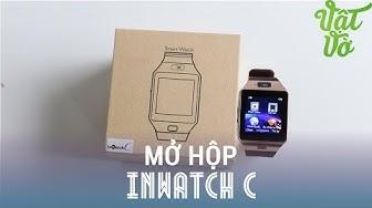 Vật Vờ - Mở hộp đồng hồ thông minh Inwatch C