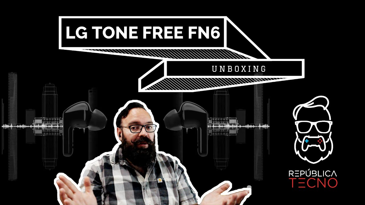 Unboxing: Los diminutos auriculares LG Tone Free FN6