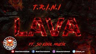 Trini Ft. So Kool Muzik - Lava - September 2020