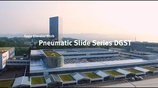 The Festo Elevator Pitch: Pneumatic Slide Series DGST