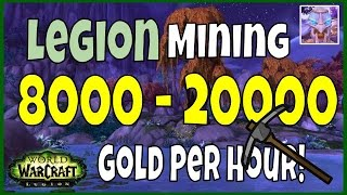 WoW Legion Gold Farming: 8000 - 20000 Gold Per Hour - Legion Mining