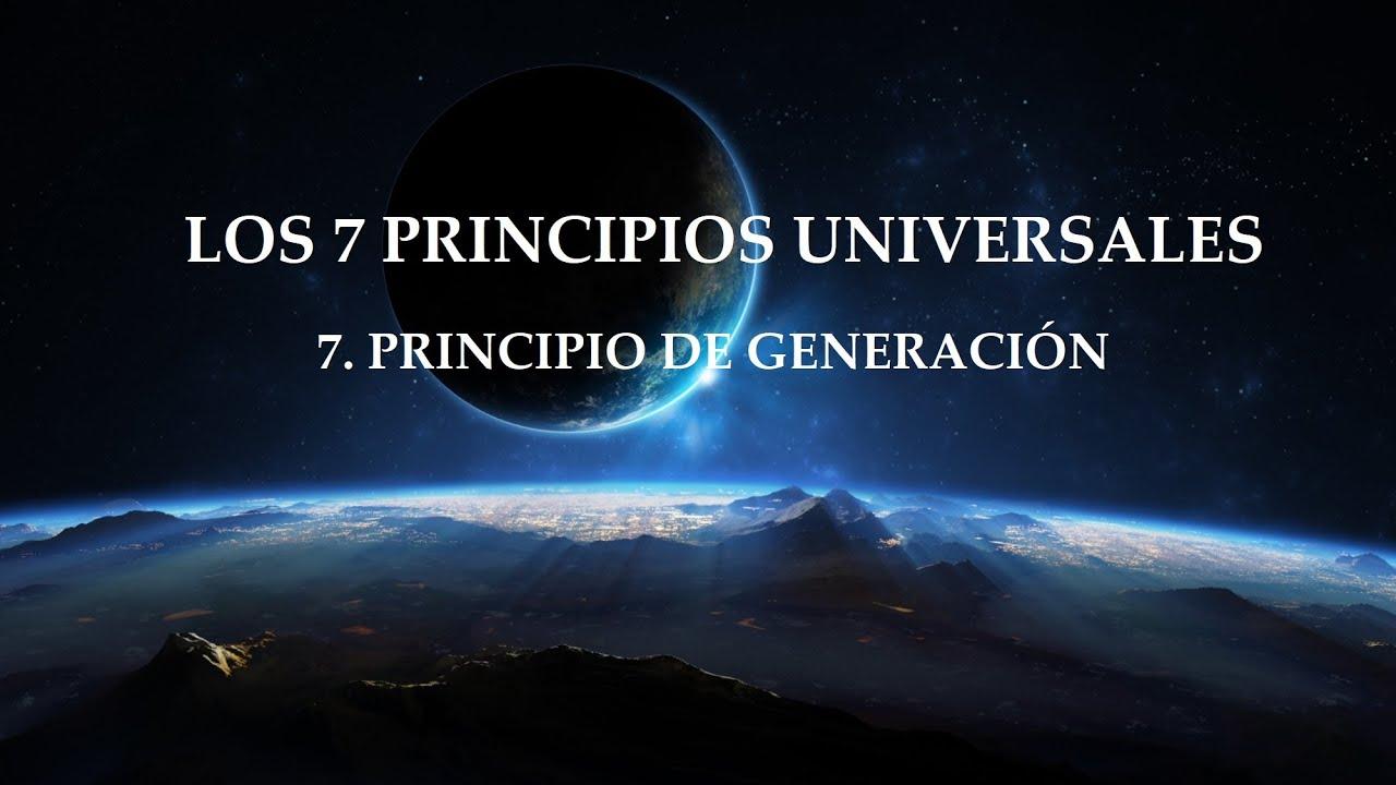 Los 7 Principios Universales ~ Principio de Generación