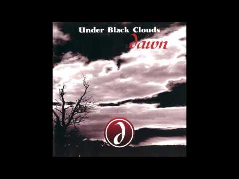 Under Black Clouds  Dawn Full album HQ