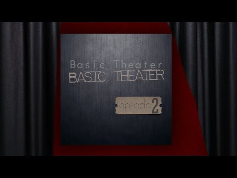 Basic Theater - Episode 2 (Free Download)