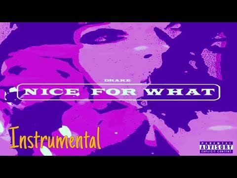 Drake - Nice For What ( INSTRUMENTAL ) Free D/L