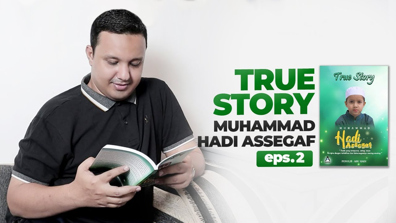 Berawal Dari Perjumpaan Abah Dengan Putri Habib Syech | True Story Muhammad Hadi Assegaf Eps. 2