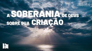 A soberania de Deus sobre sua criação | Rev. Fabiano Santos