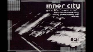 Inner City - Good Life (Way Out West Vocal Mix) [HQ]