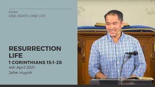 Resurrection Life (1 Corinthians 15:1-28) 4 April 2021