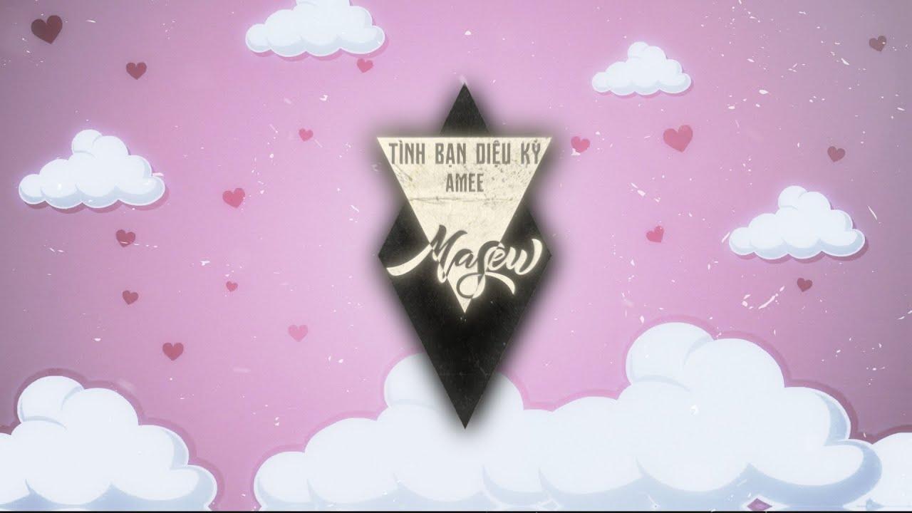 Download TÌNH BẠN DIỆU KỲ - AMEE x Ricky Star x Lăng LD ( Masew Remix )