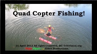 Repeat youtube video Quad Copter Fishing.