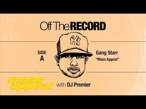 Off The Record: DJ Premier on Gang Starrs Mass Appeal