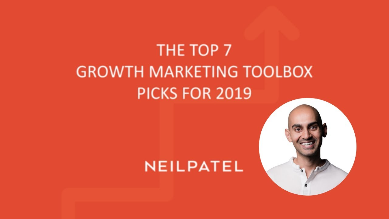 Neil Patel's Top 7 Growth Marketing ToolBox Picks for 2019