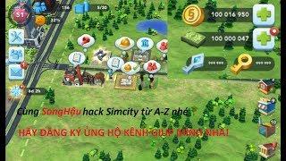Hack Simcity Buildit từ A-Z mọi phiên bản! HIỆU QUẢ 100%