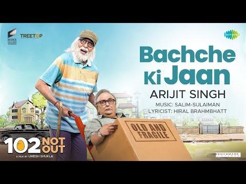 Bachche Ki Jaan | 102 Not Out | Amitabh Bachchan | Rishi Kapoor | Arijit Singh | Salim - Sulaiman