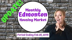 Edmonton (Residential Real Estate) Market Update February 2019