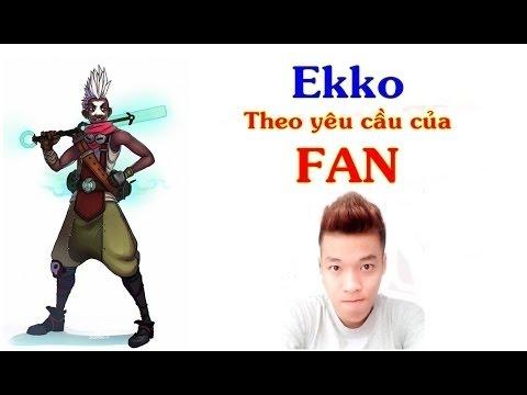 Trâu cày thuê - CHơi Ekko theo yêu cầu của khán giả