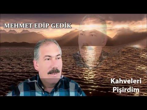 Mehmet Edip Gedik - Kahveleri Pişirdim - (Official Audıo)