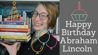 Happy Birthday Abraham Lincoln | Book Recommendations