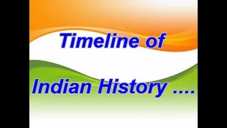 The timeline of Indian History for UPSC Exam