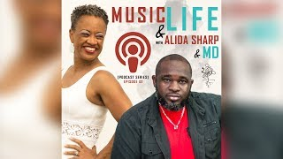 Music & Life with Alida Sharp & MD | Podcast Ep #03 | Louis Wade Jr & D-Revelation  [Part 1]