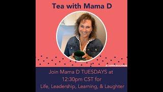 Tea With Mama D - Meet Mama D!