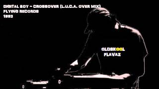 Digital Boy - Crossover (L.U.C.A. Over Mix)